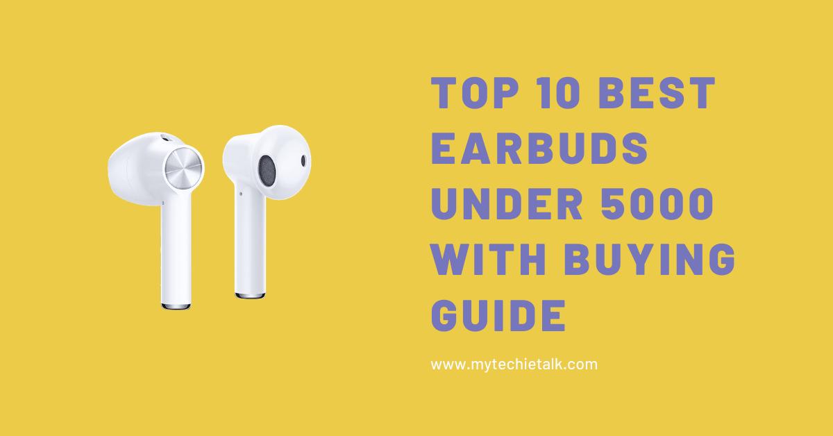 Top 10 Best Earbuds under 5000