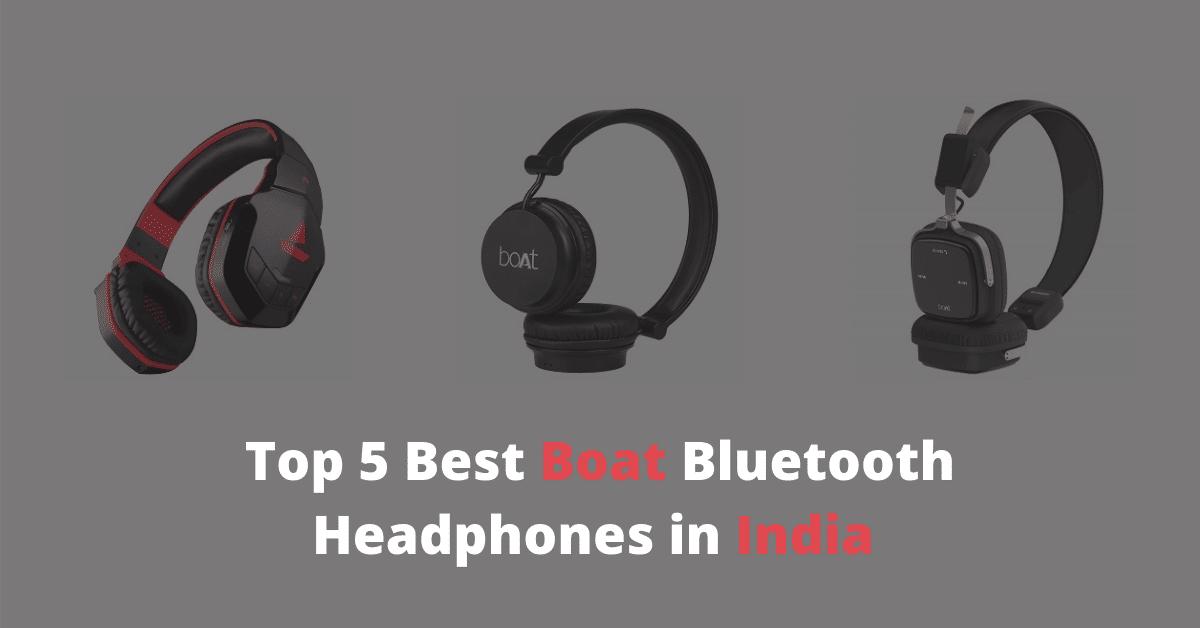 Top 5 Best Boat Bluetooth Headphones in India