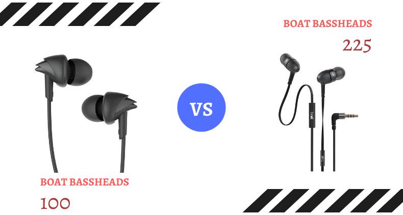 boAt Bassheads 100 vs 225