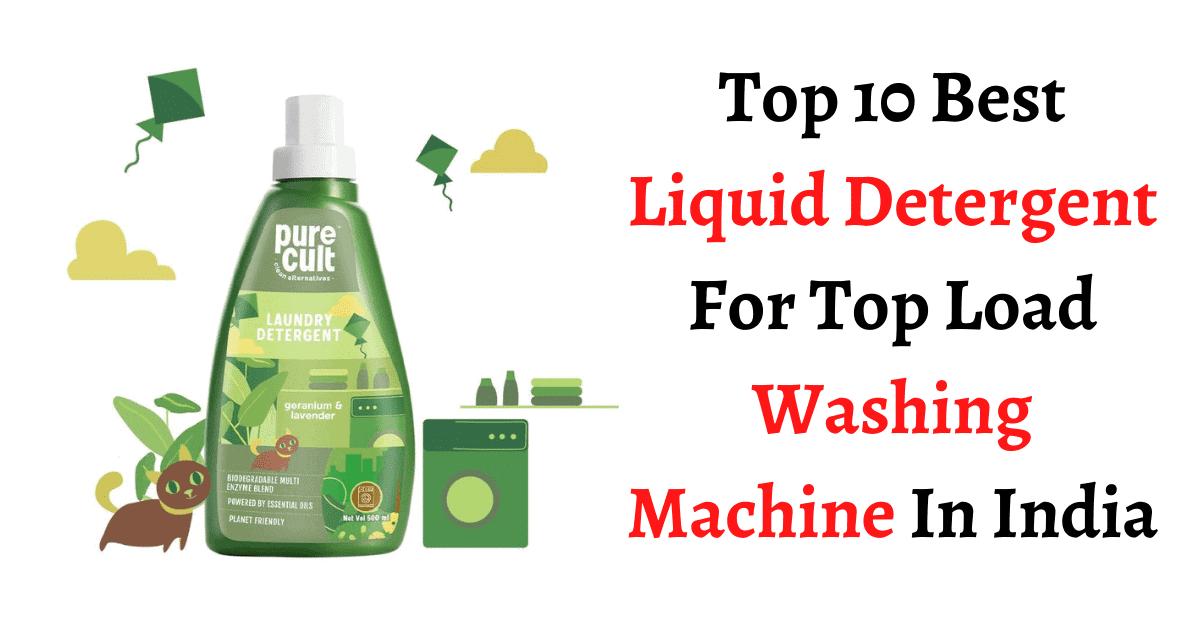 Best Liquid Detergent For Top Load Washing Machine