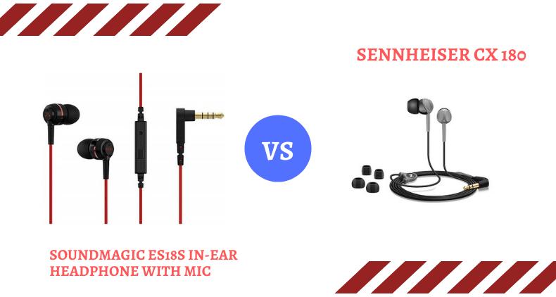 SoundMagic ES18S vs Sennheiser CX 180