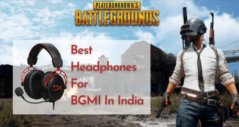 Top 10 best headphones for BGMI in India